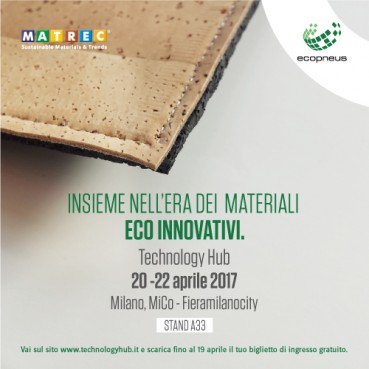 Matrec + Ecopneus: we have developed new eco innovative materials. Milan, April 20-22