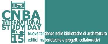 Convegno CNBA. Nuove tendenze nelle biblioteche di architettura: edifici, materioteche e progetti collaborativi