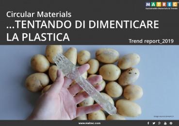 MATERIALI CIRCOLARI: …TENTANDO DI DIMENTICARE LA PLASTICA
