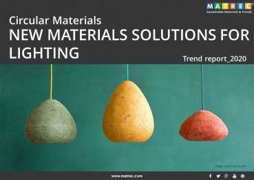 CIRCULAR MATERIALS: NEW MATERIALS SOLUTIONS FOR LIGHTING